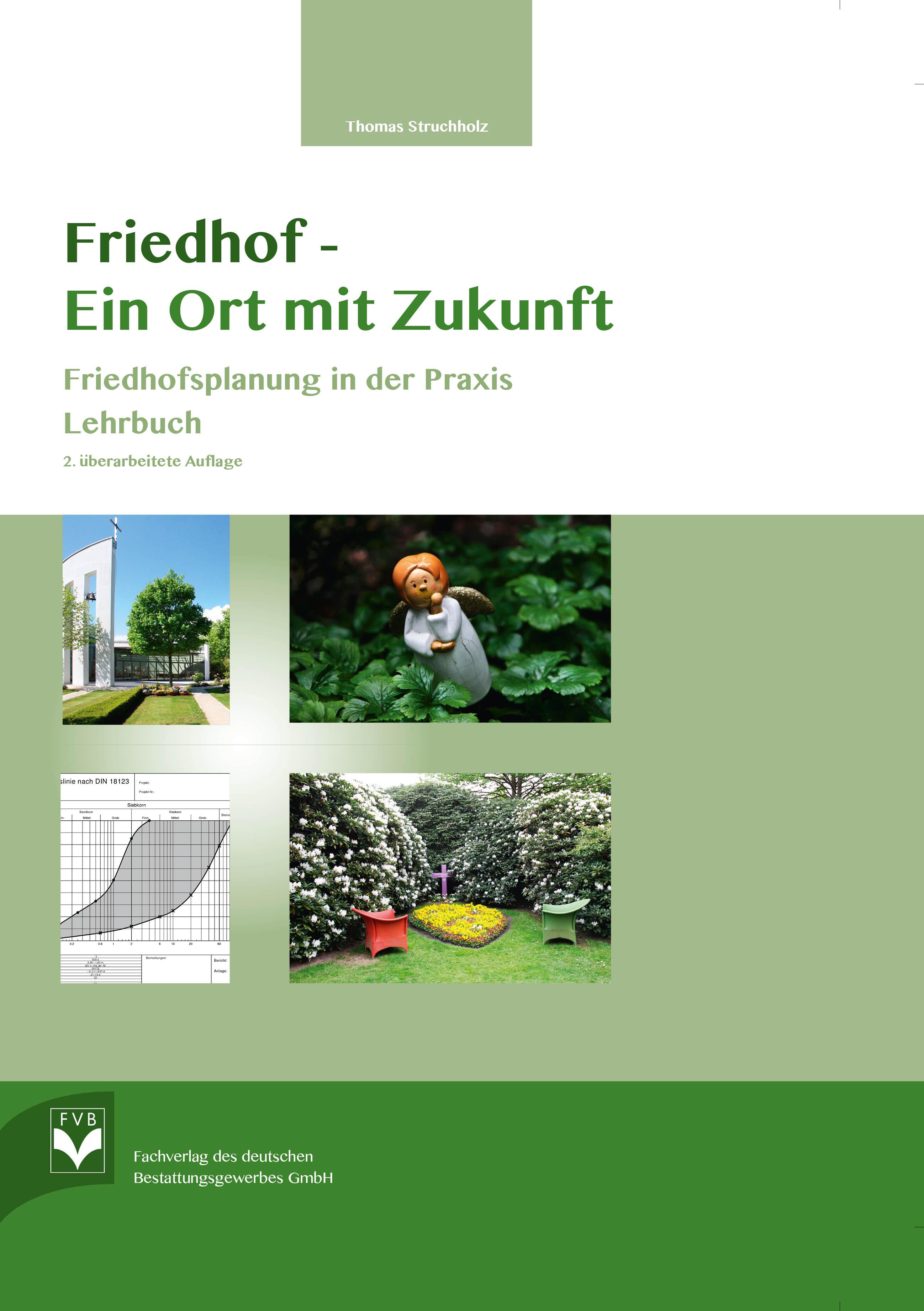 Friedhof - Ein Ort mit Zukunft Friedhofsplanung in der Praxis – Lehrbuch - 2. überarbeitete Auflage