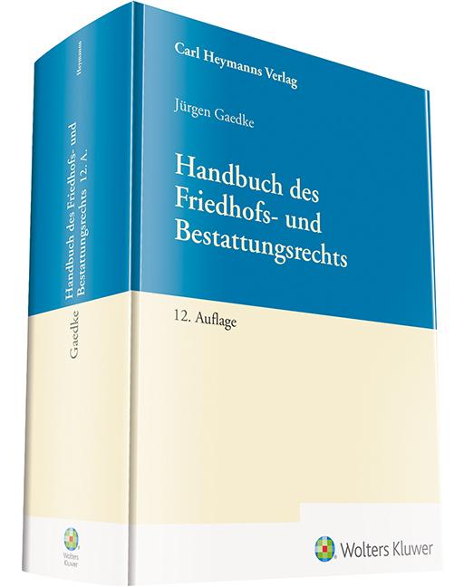 Handbuch des Friedhofs- und Bestattungsrechts - Neue Auflage!