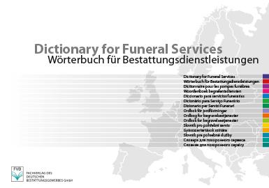 Dictionary for Funeral Services Wörterbuch für Bestattungs-Dienstleistungen