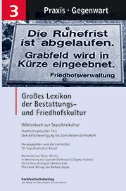 Großes Lexikon der Bestattungs- und Friedhofskultur (Bd. 3)