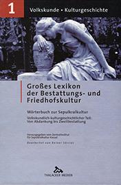 Großes Lexikon der Bestattungs- und Friedhofskultur (Bd. 1)
